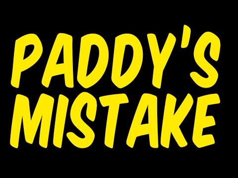 Paddy's Mistake