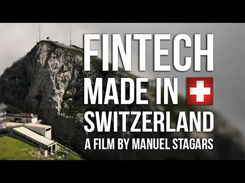 Bitcoin, Blockchain, InsurTech, Cryptocurrencies & More: FinTech Made in Switzerland | Documentary