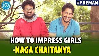How To Impress Girls Ft Naga Chaitanya & Abhishek Maharshi #Premam || Telugu