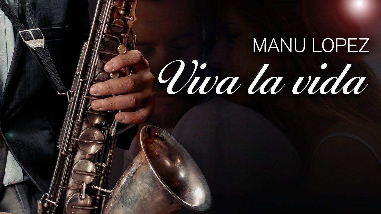 Viva la Vida, Instrumental Relaxing Music by Manu lopez, Saxophone Covers, Mix