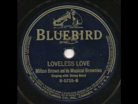 Milton Brown and his Brownies. Loveless Love. Texas 1934