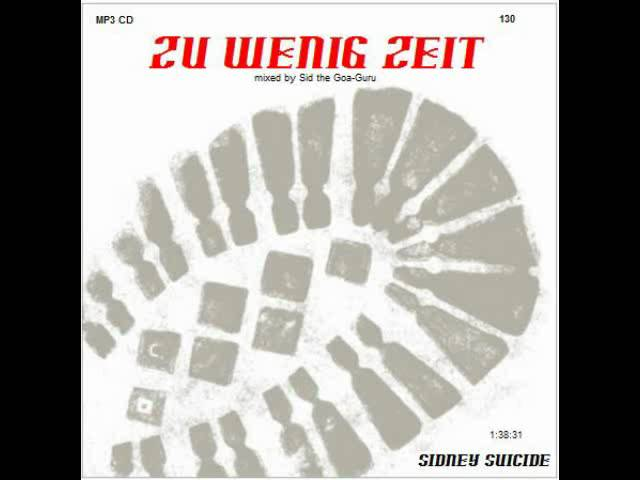 SID LIVE GOA - 130. MIX - ZU WENIG ZEIT - NEW SEPTEMBER 2011 - FULL LENGHT