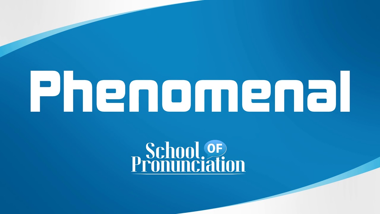 Learn How To Pronounce Phenomenal - YouTube
