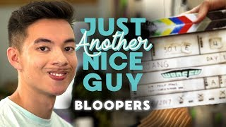Just Another Nice Guy - BLOOPERS!