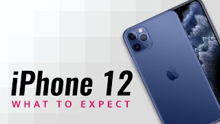 iPhone 12: What to Expect | Launch Date, Features, Price
