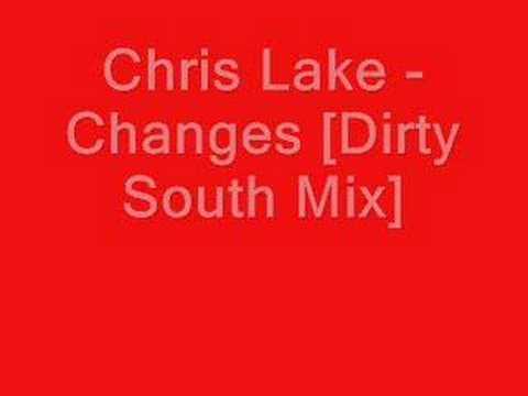 Chris Lake - Changes [Dirty South Mix]