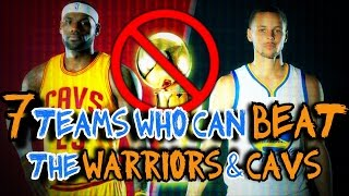 7 nba teams who can beat the warriors and cavaliers in 2017!