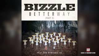 Bizzle - Better Way pt.2 (Prod. by Boi-1da & Vinylz)