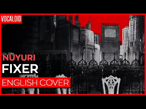 Fixer (ENGLISH) ver. Kuraiinu | フィクサー