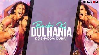 Badrinath Ki Dulhania | Badri Ki Dulhania | DJ Shadow Dubai Remix | Full Video