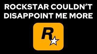 Rockstar Couldn't Disappoint Me More
