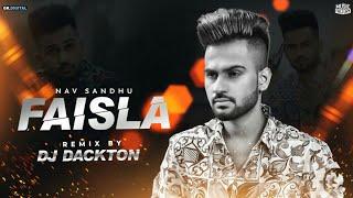 Faisla : Nav Sandhu ( Remix  ) Dj Dackton   New Remix Songs 2019   Music Factory