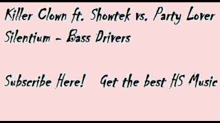 [SHUFFLE] Killer Clown ft Showtek - Silentium (vs. Bass Drivers)