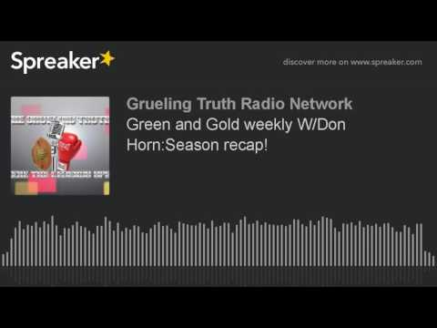 Green and Gold weekly W/Don Horn:Season recap!