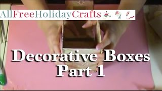 How to Make Decorative Boxes, Part 1