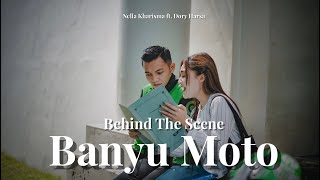 Behind The Scene Banyu Moto Part.1  - Nella Kharisma ft. Dory Harsawidth=