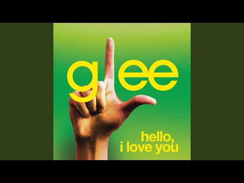 Hello, I Love You (Glee Cast Version)