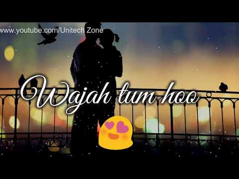 Wajah Tum Ho Status Hindi Songs