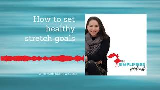 B055: how to set healthy stretch goals