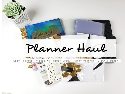 Planner Haul! | Happy Planner, Cloth & Paper, & More | Planner Accessories For 2019