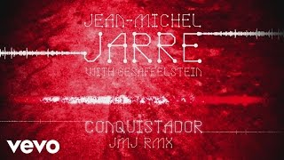 Jean-Michel Jarre, Gesaffelstein - Conquistador (JMJ Rmx) (Audio Video)