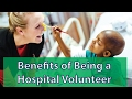 What Are the Benefits of Volunteering in a Hospital?