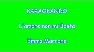 Karaoke - L'amore non mi basta - Emma Marrone ( Testo )