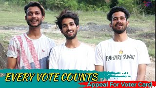 EVERY VOTE COUNTS || VOTER CARD APPEAL || SHARE THIS MESSAGE || KANGRA BOYS