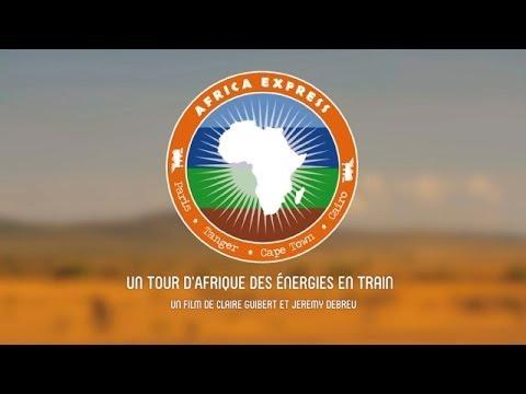 """""""Africa Express, un tour d'Afrique des énergies en train"""", 26'"""
