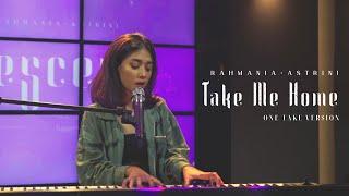 Rahmania Astrini - Take Me Home (One Take Version)