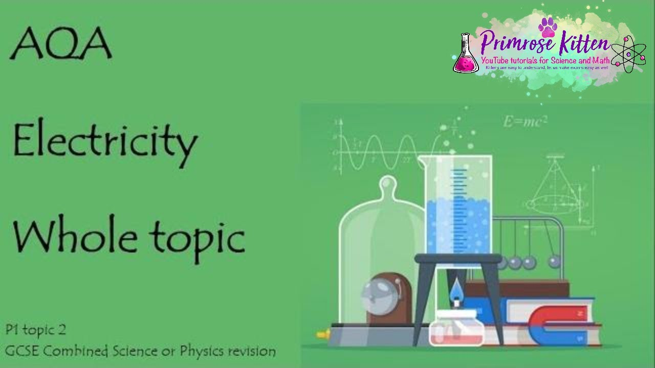 The whole of AQA - ELECTRICITY  GCSE 9-1 Physics or Combined Science  Revision Topic 2 for P1
