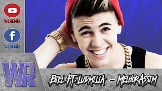Baixar Biel ft. Ludmilla - Melhor Assim (Remix)