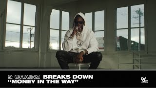 """2 Chainz Breaks Down """"Money In The Way"""" - Track #3 From #ROGTTL"""