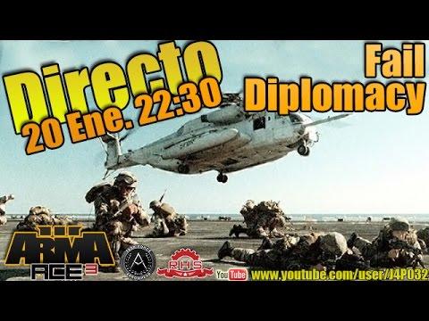 [ARMA3]Fail Diplomacy - En Directo