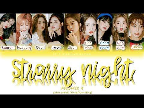"FROMIS_9(프로미스나인) ""STARRY NIGHT(별의 밤)"" Color Coded Lyrics [Han/Rom/Eng] 가사"