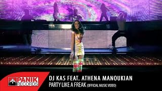DJ KAS feat. ATHENA MANOUKIAN- Party Like A Freak OFFICIAL VIDEO CLIP