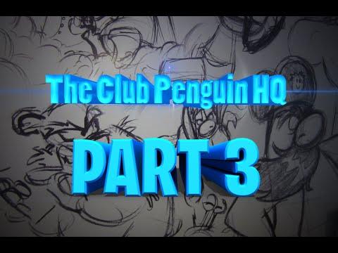 The Club Penguin HQ - Part 3