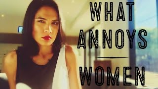 What Annoys Women: Dating Advice for Men