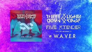 THREE LIGHTS DOWN KINGS - W.A.V.E.R