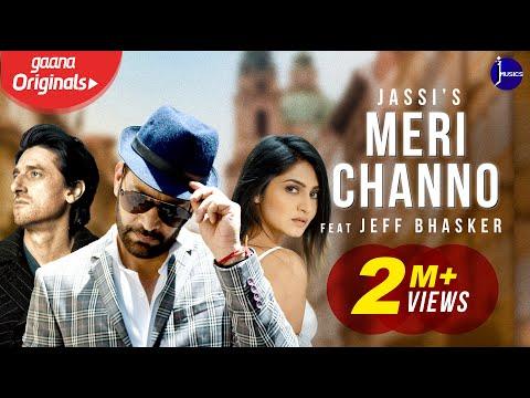 Meri Channo (Full Video) | Jassi Ft. Jeff Bhasker | JJ Musics | Gaana Original