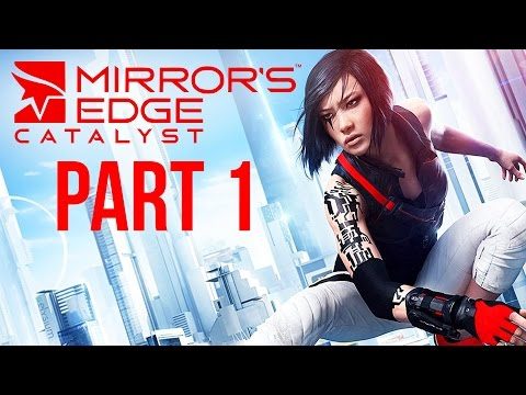 Mirror's Edge Catalyst Gameplay Walkthrough Part 1 - Intro