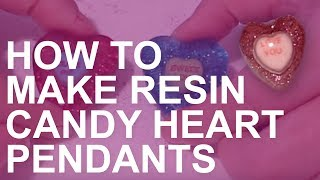 How to Make Resin Candy Heart Pendants for Valentine's Day