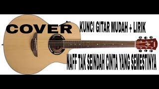Kunci gitar mudah + lirik Naff Tak Seindah Cinta Yang Semestinya (Cover)
