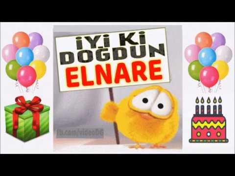 iyi ki doğdun ELNARE !