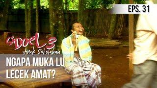 Video SI DOEL ANAK SEKOLAHAN - Ngapa Muka Lu Lecek Amat? download MP3, 3GP, MP4, WEBM, AVI, FLV November 2019
