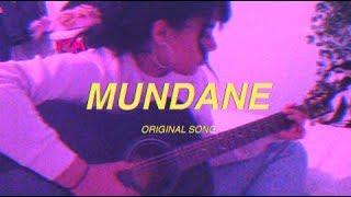 MUNDANE (original song)