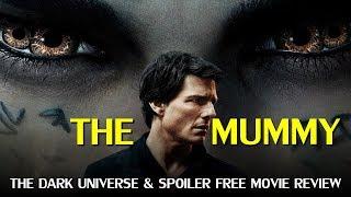 The Mummy  Review (Spoiler-free) & Universal' Dark Universe