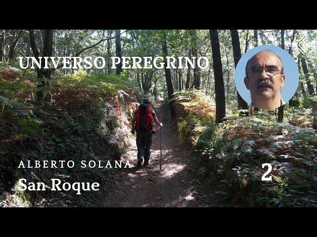 Universo Peregrino 2 - San Roque - El Camino de Santiago TV