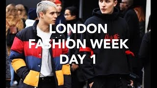 LONDON FASHION WEEK - DAY 1