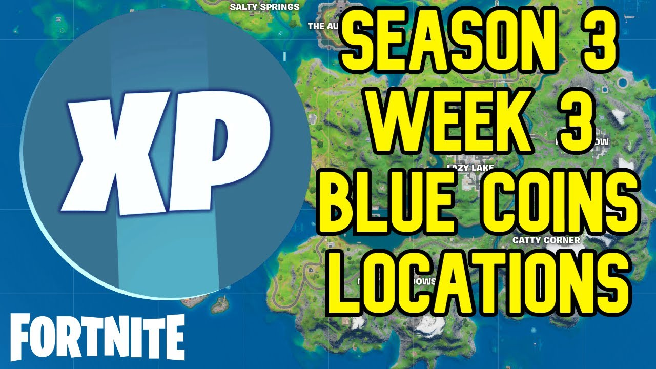 Season 3 Week 3 Blue XP Coin All Locations Guide - Fortnite
